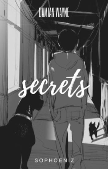 Secrets | DAMIAN WAYNE
