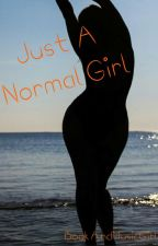 Just A Normal Girl by BookAndMusicGirl