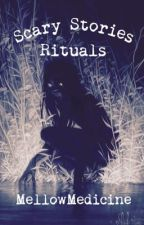 Scary Stories, Rituals, and Urban Legends by MellowMedicine