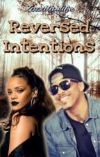 Reversed Intentions|| Book 2 by Zozzita4Life