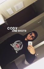 cody one shots✨ by -ohmyraeken