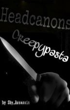 HeadCanons Creepypasta by MoonLight200044