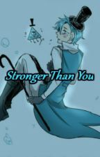 [Gravity Falls & Reverse Falls - Fanfic] - Stronger Than You. by TaCng3