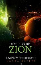 O Mundo de Zion - Linhagem de Superiores by Nanda_De