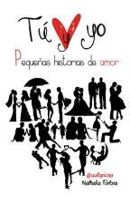 Tú y yo - Pequeñas historias de amor by uutopicaa