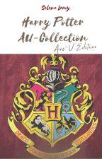 Harry Potter Au Collection Arc V Edition by Selena_Leroy