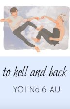 to hell and back - YOI [no.6 AU] by nikaravenscraft