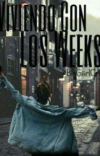 Viviendo Con Los Weeks  by BigGiirlCry