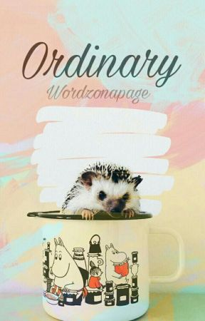 Ordinary  by wordzonapage