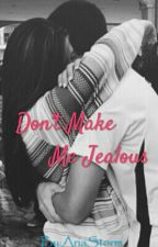 One Shot: Don't Make Me Jealous (completed) by AriaStorm