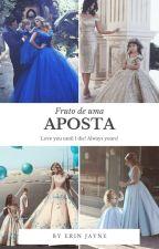 Fruto De Uma Aposta by AveryWillows1208