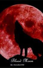Blood Moon by Aneczka1996