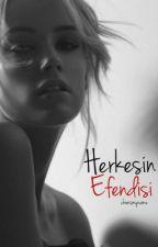 Herkesin Efendisi by chooismyname