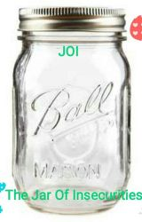 JOI the Jar Of Insecurities by SsamanthasparkleE