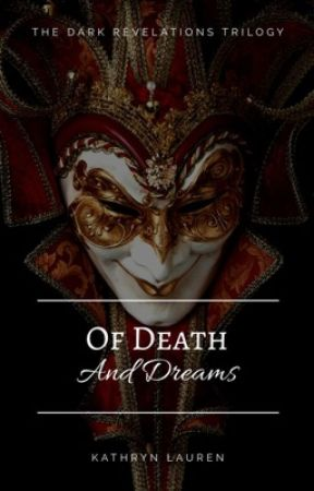 Of Death And Dreams by KathrynLauren