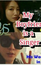 My Boyfriend Is A Singer by Yssed13