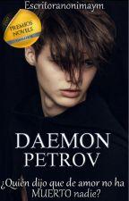 Daemon Petrov by escritoranonimaYm