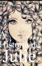 A História de Julie by Anabiazinhaofc