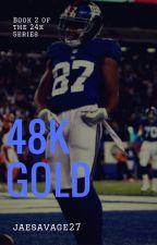 48K Gold by jaesavage27