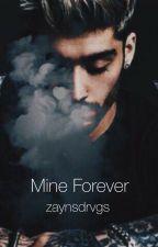 Mine Forever // zayn malik  by zaynsdrvgs