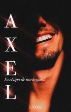 Axel es el tipo de novio que... by Fuck_baby01