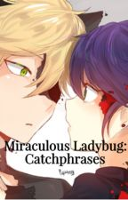 Miraculous Ladybug: Catchphrases (Complete) by ADCADI