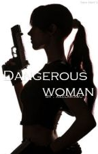 Dangerous Woman by axelariamj