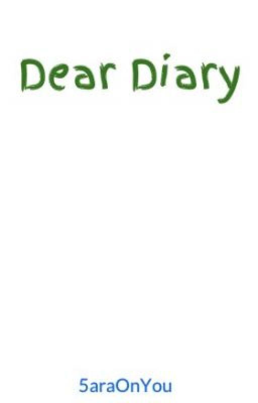 Dear Diary by 5araOnYou