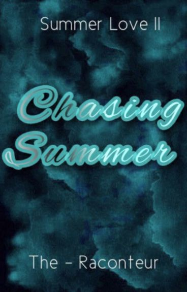 Summer Love: Chasing Summer by The-Raconteur