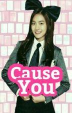 Cause You (Chanbaek) by CherryBlosom9461