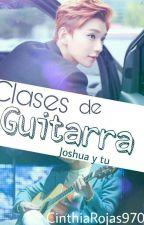 clases de guitarra (joshua , Seventeen y tu) by CinthiaRojas970