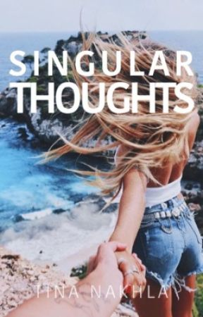 singular thoughts by rosecoloredsoul
