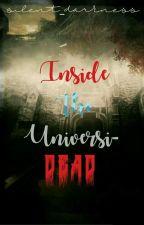 Inside the UniversiDEAD by silentdarknez