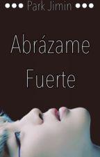 Abrazame Fuerte •{P.JM}• by misteriousben