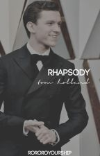 rhapsody    tom holland by rororoyourship