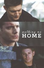 Walking Me Home (Dean x Reader) by wnchstrbrothers
