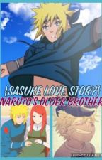 Naruto's Older Brother: Male Reader x Sasuke by dawnxash
