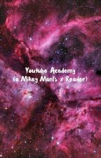 NO LONGER UPDATING⚠️ YT Academey (A Mikey Manfs x Reader FanFic.) by bitchasswhoreboii