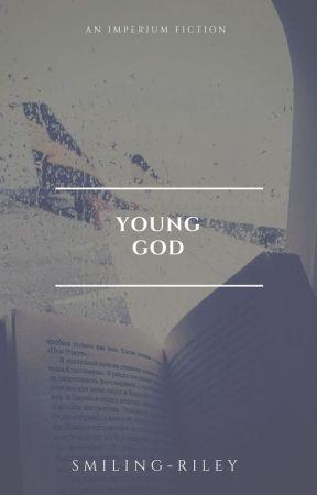 Young God |J. Hale| ****UNDER MAJOR EDITING**** by rileynikole