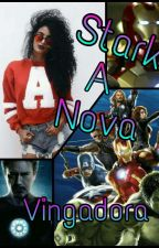 Stark - A Nova Vingadora by Pandinha_0321