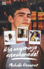 Un Mujeriego Enamorado.! by michelle151201