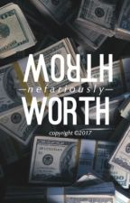 Worth [ᴛʀᴀᴅʟᴇʏ] by nefariously