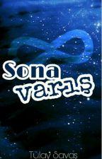 SONA VARIŞ by tulaysavas