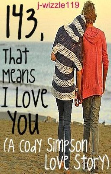 143, That Means I Love You (A Cody Simpson Love Story)