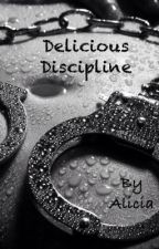 Delicious Discipline by AliciaCCTX