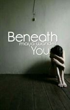 Beneath You by exc_ed