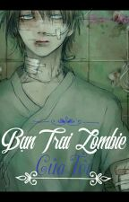 [Mạt Thế] Bạn Trai Zombie Của Tôi by Tori00Like