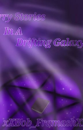 Starry Stories In A Drifting Galaxy by xXBob_FramashXx