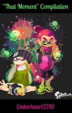 """Splatoon - """"That Moment"""" Compilation by Emberheart2210"""