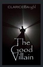 The Good Villain by clarice8anghl